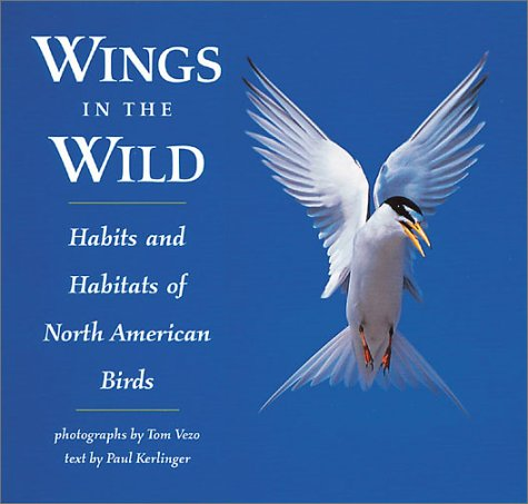 9780811729895: Wings In the Wild: Habits and Habitats of North American Birds