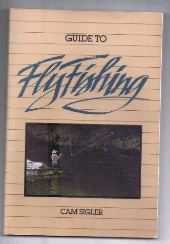 Guide to Fly Fishing: Sigler, Cam