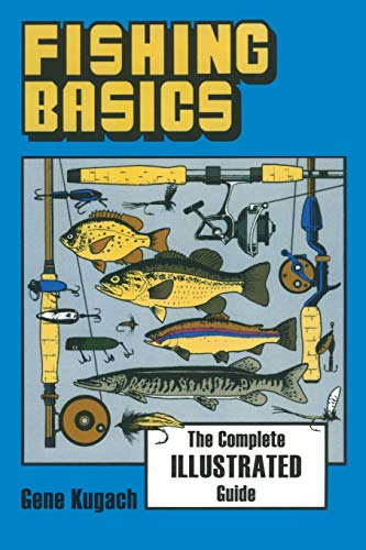 9780811730013: Fishing Basics the Complete Illustrated Guide