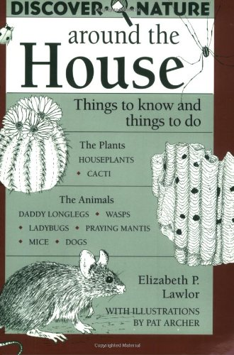 Discover Nature Around the House (Discover Nature Series): Lawlor, Elizabeth