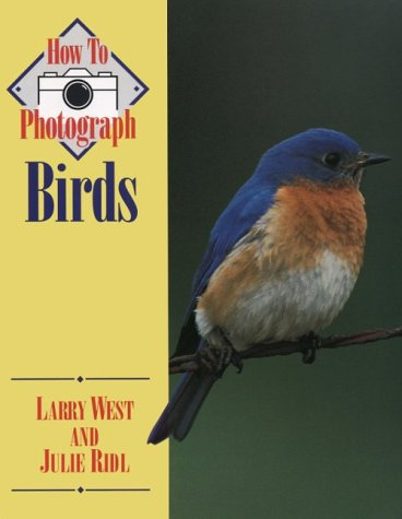 9780811730136: How to Photograph Birds (How To Photograph Series)