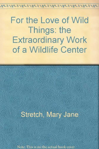 9780811730150: For the Love of Wild Things