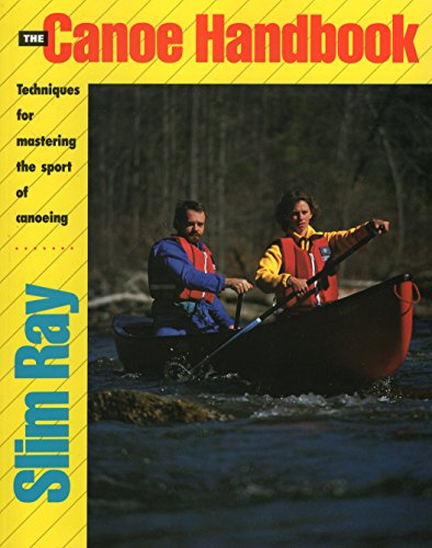 9780811730327: The Canoe Handbook: Techniques for Mastering the Sport of Canoeing