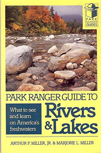 Park Ranger Guide to Rivers & Lakes: Arthur P. Miller,