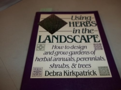 9780811730433: Using Herbs in the Landscape