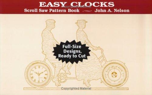Scroll Saw: Easy Clocks (Scroll Saw Pattern Books): Nelson, John A.