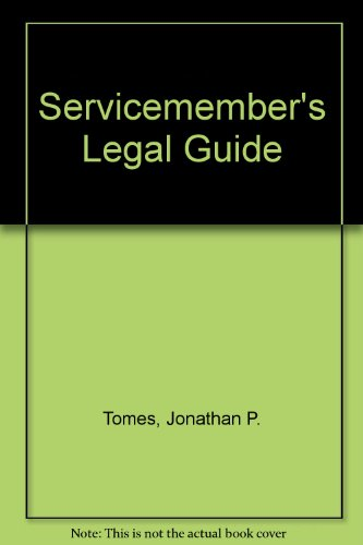Servicemember's Legal Guide: 3rd Edition (0811730891) by Tomes, Jonathan P.