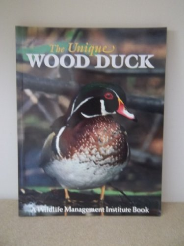 9780811730990: The Unique Wood Duck: Tableau of a Field Trip with Frank Bellrose and Scott Nielsen