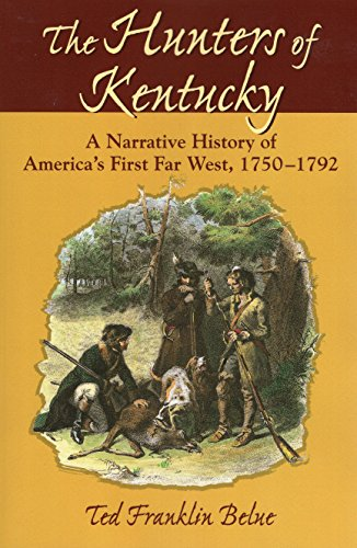 9780811731195: The Hunters of Kentucky: A Narrative History of America's First Far West, 1750-1792
