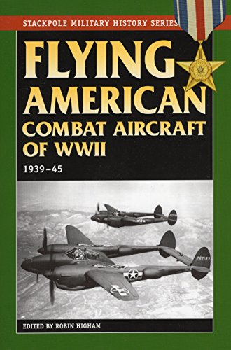 9780811731249: Flying American Combat Aircraft of World War II: Vol.1, 1939-45 (Stackpole Military History Series)