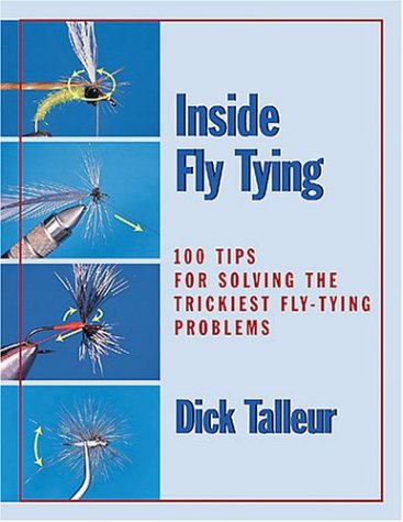 9780811731386: Inside Fly Tying: 100 Tips for Solving the Trickiest Fly-Tying Problems