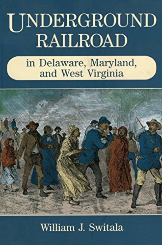 9780811731430: Underground Railroad in Delaware, Maryland, and West Virginia