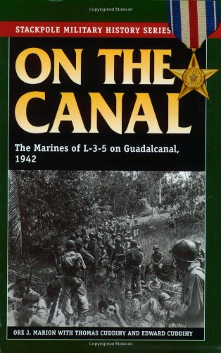 9780811731492: On the Canal: The Marines of L-3-5 on Guadalcanal, 1942 (Stackpole Military History)