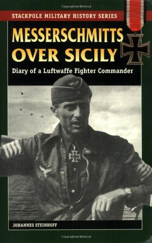9780811731591: Messerschmitts over Sicily: Diary of a Luftwaffe Fighter Commander