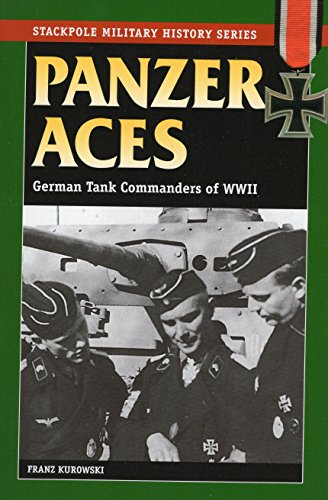 9780811731737: Panzer Aces: German Tank Commanders in World War II: German Tank Commanders of WWII (Stackpole Military History)
