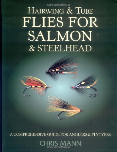 Hairwing & Tube Flies for Salmon & Steelhead: A Comprehensive Guide for Anglers & ...