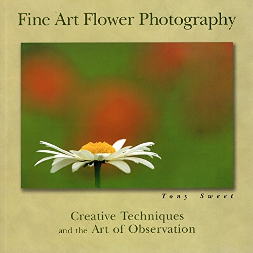 9780811731812: Fine Art Flower Photography: Creative Techniques and the Art of Observation