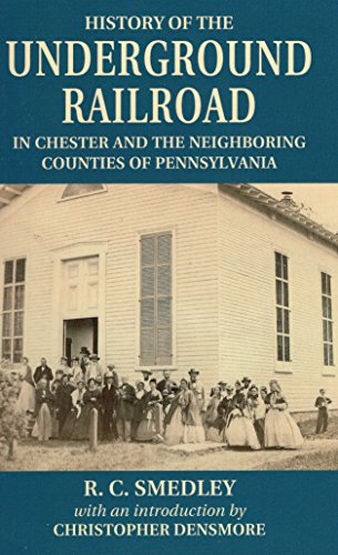 History of the Underground Railroad: In Chester: Smedley, R. C.;