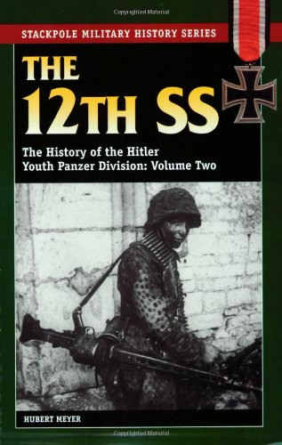 9780811731997: The 12th SS Volume Two: The History of the Hitler Youth Panzer Division: v. 2 (Stackpole Military History)