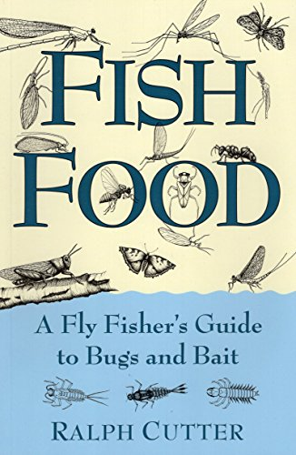 Fish Food A Fly Fisher S Guide To Bugs And Bait