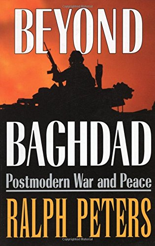 Beyond Baghdad: Postmodern War and Peace (0811732339) by Ralph Peters