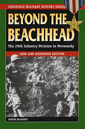 9780811732376: Beyond the Beachhead: The 29th Infantry Division in Normandy (Stackpole Military History Series)