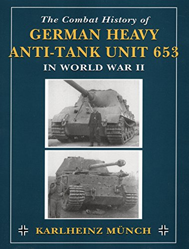 9780811732420: The Combat History of German Heavy Anti-Tank Unit 653 in World War II