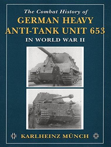 9780811732420: The Combat History Of German Heavy Anti-tank Unit 653 In World War Ii