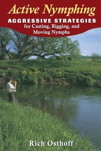 9780811732550: Active Nymphing: Aggressive Strategies for Casting, Rigging, and Moving Nymphs