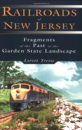 9780811732604: Railroads of New Jersey: Fragments of the Past in the Garden State Landscape