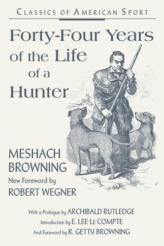 9780811732819: Forty-Four Years of the Life of a Hunter (Stackpole Classics)