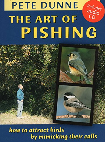 9780811732956: The Art of Pishing: How to Attract Birds by Mimicking Their Calls