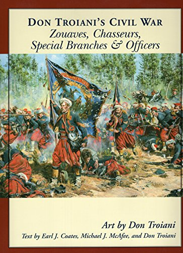 9780811733205: Don Troiani's Civil War: Zouaves And Chasseurs, Special Branches & Officers