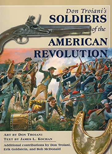 9780811733236: Don Troiani's Soldiers of the American Revolution