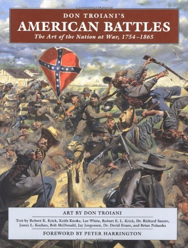 9780811733274: Don Troiani's American Battles: The Art of the Nation at War, 1754-1865: The Art of a Nation at War, 1754-1865