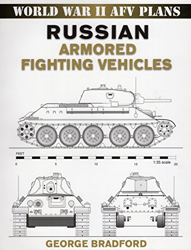 Russian Armored Fighting Vehicles (World War II AFV Plans) (0811733564) by George Bradford