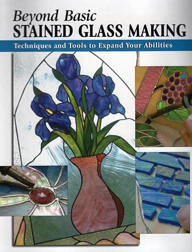9780811733632: Beyond Basic Stained Glass Making: Techniques and Tools to Expand Your Abilities