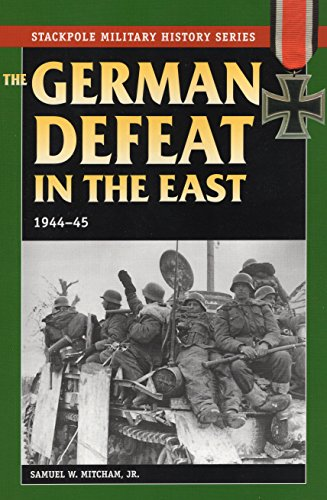 9780811733717: The German Defeat in the East: 1944-45 (Stackpole Military History)