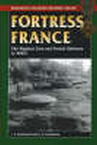 9780811733953: Fortress France: The Maginot Line and French Defenses in World War II (Stackpole Military History)