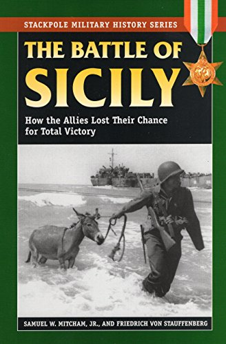 9780811734035: The Battle of Sicily: How the Allies Lost Their Chance for Total Victory (Stackpole Military History Series)