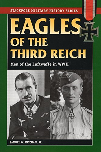 9780811734059: Eagles of the Third Reich: Men of the Luftwaffe in World War II: Men of the Luftwaffe in WWII (Stackpole Military History)