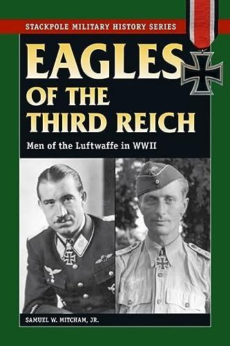 Eagles of the Third Reich: Men of: Samuel W. Mitcham