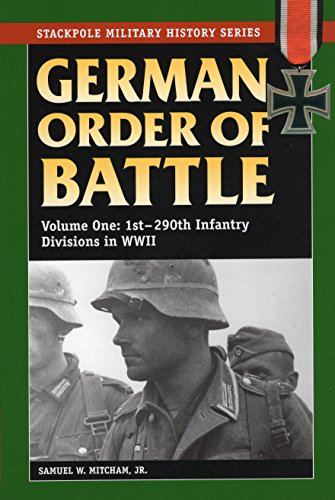 9780811734165: German Order of Battle, Volume 1: 1st-290th Infantry Divisions in World War II: 1st-290th Infantry Divisions in WWII v. 1 (Stackpole Military History)