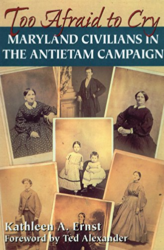 9780811734240: Too Afraid to Cry: Maryland Civilians in the Antietam Campaign