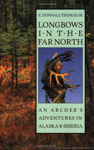 9780811734349: Longbows in the Far North: An Archer's Adventures in Alaska and Siberia