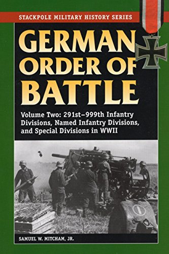 9780811734370: German Order of Battle, Volume 2: 291st-999th Infantry Divisions, Named Infantry Divisions, and Special Divisions in World War II: 291st-999th ... in WWII: v. 2 (Stackpole Military History)