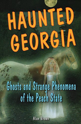 9780811734431: Haunted Georgia: Ghosts and Strange Phenomena of the Peach State (Haunted) (Haunted (Stackpole))
