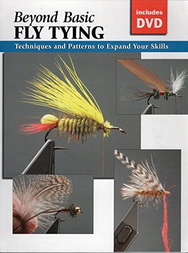 Beyond Basic Fly Tying with DVD: Techniques: Editor-Jon Rounds; Photographer-Michael