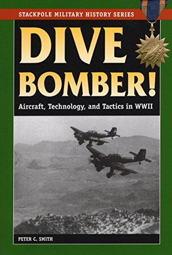 Dive Bomber!: Aircraft, Technology, and Tactics in World War II (Stackpole Military History Series)...