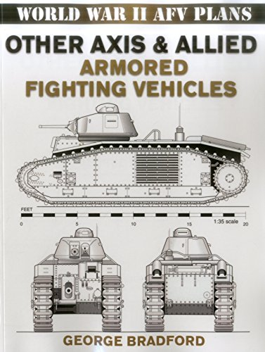 Other Axis and Allied Armored Fighting Vehicles (WWII AFV Plans) (0811734552) by George Bradford